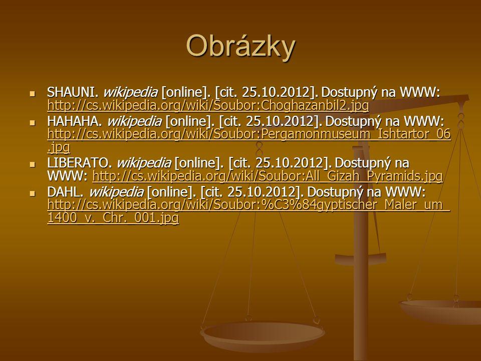 Obrázky SHAUNI. wikipedia [online]. [cit. 25.10.2012]. Dostupný na WWW: http://cs.wikipedia.org/wiki/Soubor:Choghazanbil2.jpg.